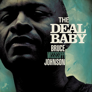 bruce mississippi johnson the deal baby