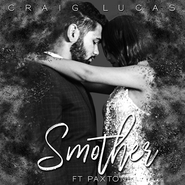 CRAIG LUCAS Smother ft Paxton Single Cover