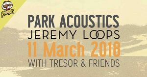 PARK ACOUSTICS Presents Jeremy Loops and Friends | 11 March 2018
