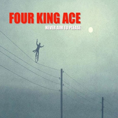 Review: Four King Ace - 'Never Aim To Please'