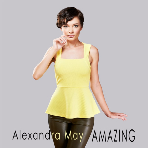 Alexandra May Releases Debut Single - AMAZING