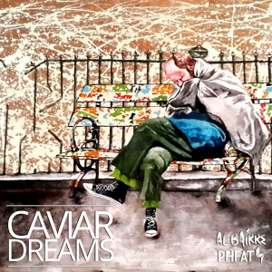 AL BAIRRE and PHFAT: 'Caviar Dreams'