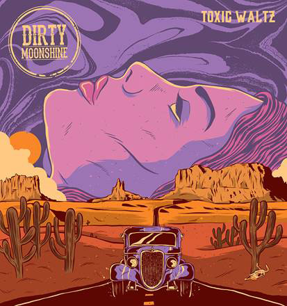 dirty moonshine toxic waltz