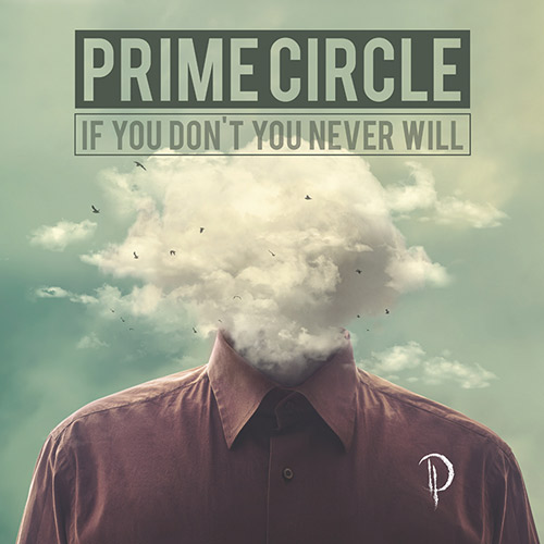 prime circle if you dont you never will