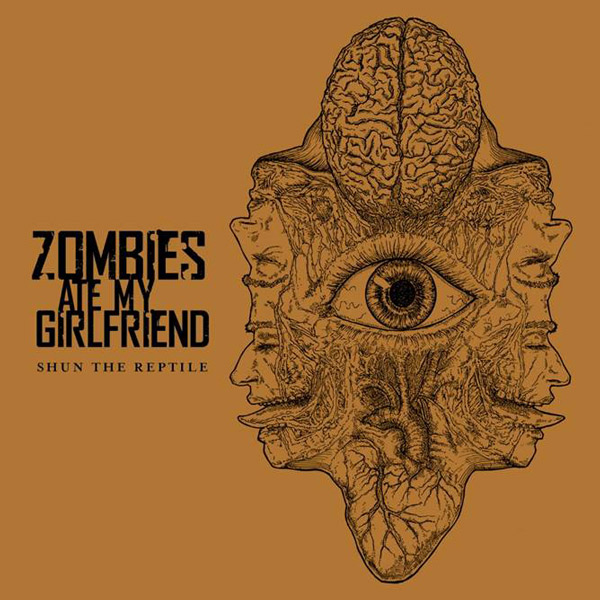 Zombies ate my Girlfriend - 'Shun the Reptile'