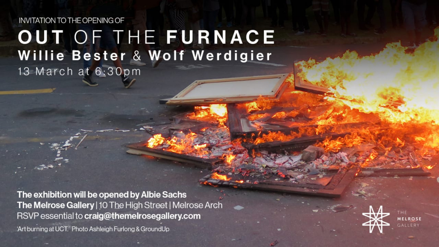 OUT OF THE FURNACE - An International Art Collaboration In Light Of The Recent Art Burnings At UCT