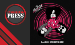 Review: The Medicine Dolls – 'Danger! Danger! Disco!'
