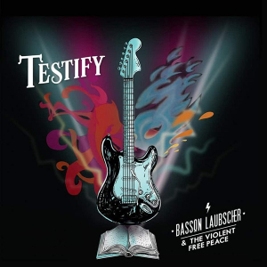 Basson Laubscher & The Violent Free Peace – 'Testify'