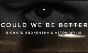 Richard Brokensha & Aston Wylie team up for 'Could we be better'
